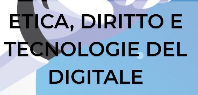 """CORSO DI PERFEZIONAMENTO in """"ETICA, DIRITTO, TECNOLOGIE DEL DIGITALE"""" a.a. 2020/2021"""